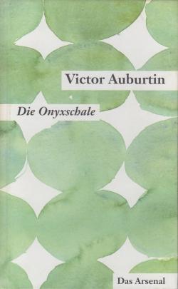 Auburtin, Victor - Die Onyxschale