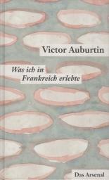 Auburtin, Victor - Was ich in Frankreich erlebte
