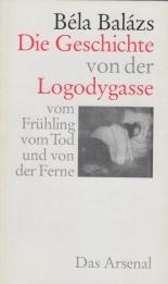 Balázs, Béla - Die Geschichte von der Logodygasse