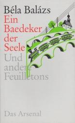 Balázs, Béla - Ein Baedeker der Seele