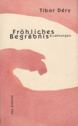Déry, Tibor - Fröhliches Begräbnis
