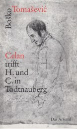 Tomasevic, Bosko - Celan trifft H. und C. in Todtnauberg