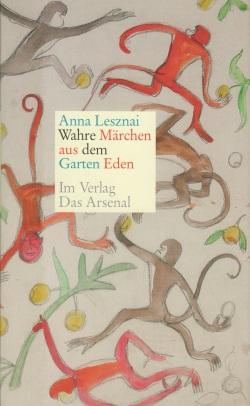 Lesznai, Anna - Wahre Märchen aus dem Garten Eden