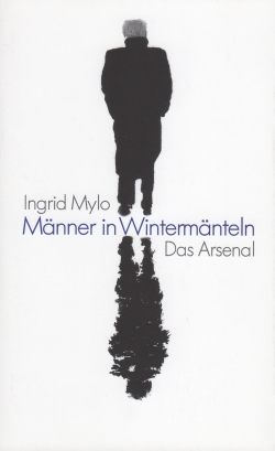 Mylo, Ingrid - Männer in Wintermänteln