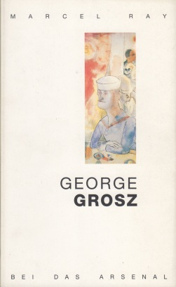 Ray, Marcel - George Grosz